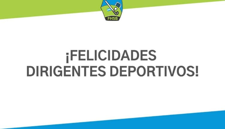 Mensaje de la Federación de Hockey del Sudoeste Bonaerense por el Día del Dirigente Deportivo